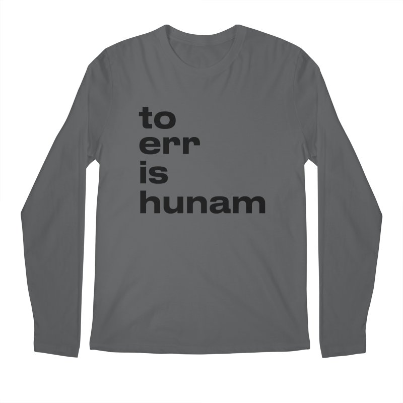 To err is hunam Men's Longsleeve T-Shirt by Frilli7 - Artist Shop
