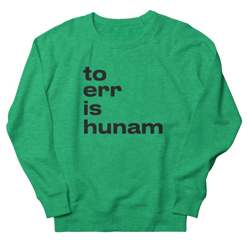 To err is hunam Women's Sweatshirt by Frilli7 - Artist Shop