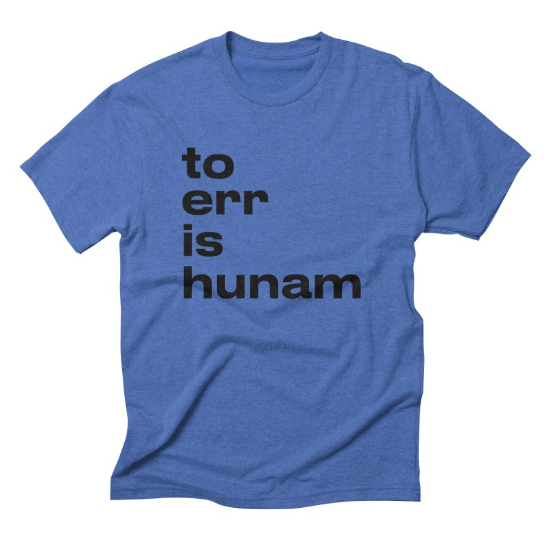 To err is hunam Men's T-Shirt by Frilli7 - Artist Shop