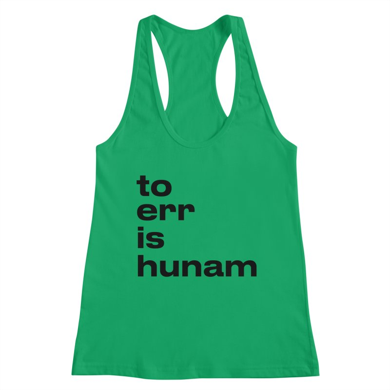 To err is hunam Women's Tank by Frilli7 - Artist Shop