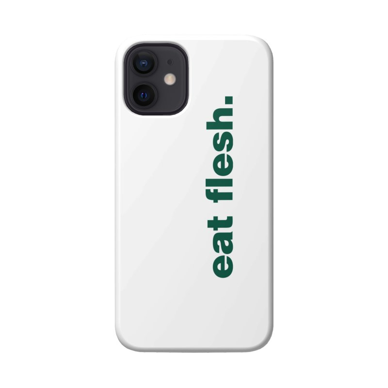 Eat flesh. Accessories Phone Case by Frilli7 - Artist Shop