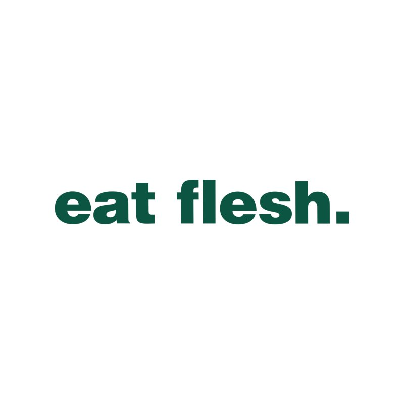 Eat flesh. Men's T-Shirt by Frilli7 - Artist Shop