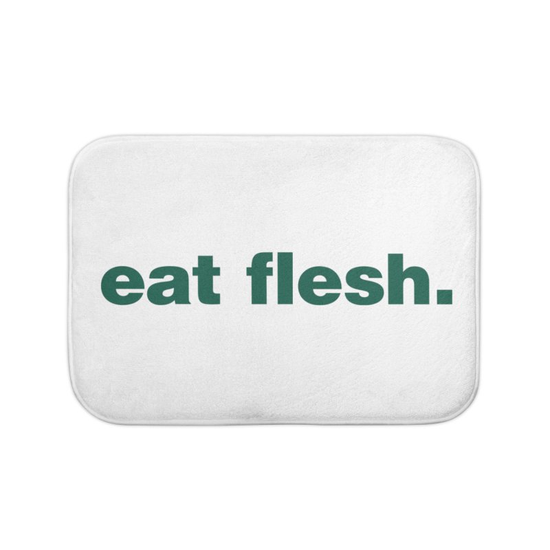 Eat flesh. Home Bath Mat by Frilli7 - Artist Shop