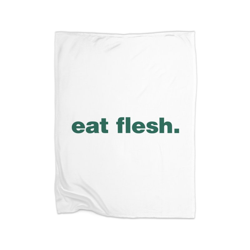 Eat flesh. Home Blanket by Frilli7 - Artist Shop