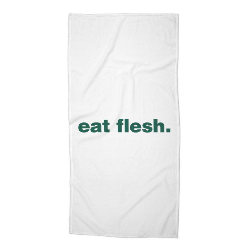 Eat flesh. Accessories Beach Towel by Frilli7 - Artist Shop