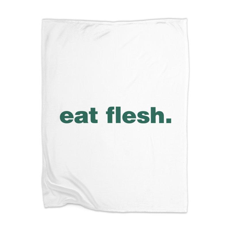 Eat flesh. Home Blanket by Frilli7 - Artist Shop