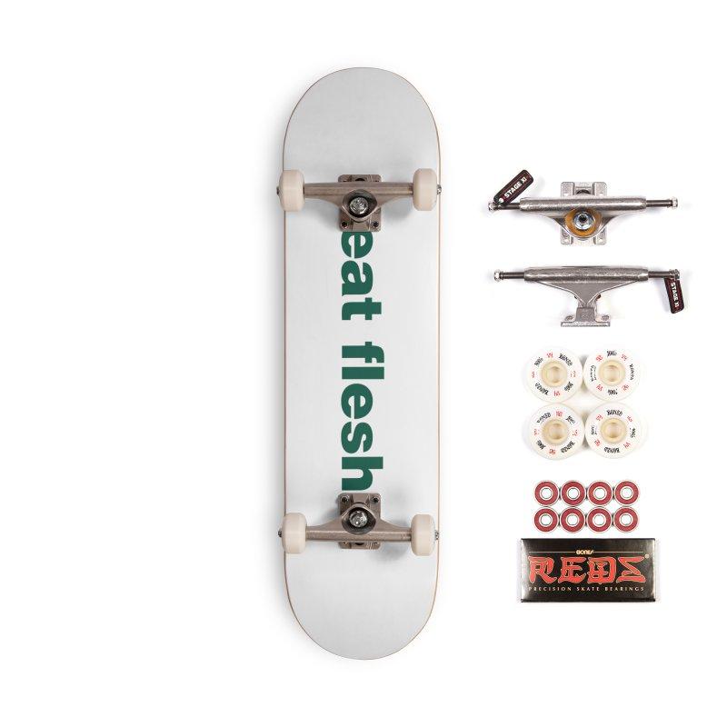 Eat flesh. Accessories Skateboard by Frilli7 - Artist Shop