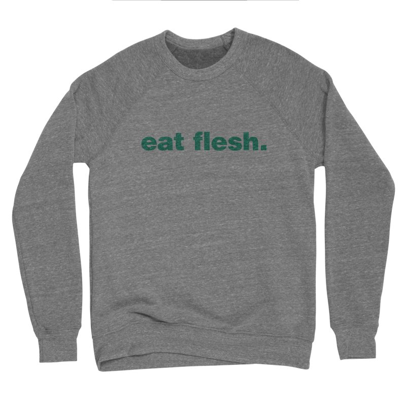 Eat flesh. Men's Sweatshirt by Frilli7 - Artist Shop