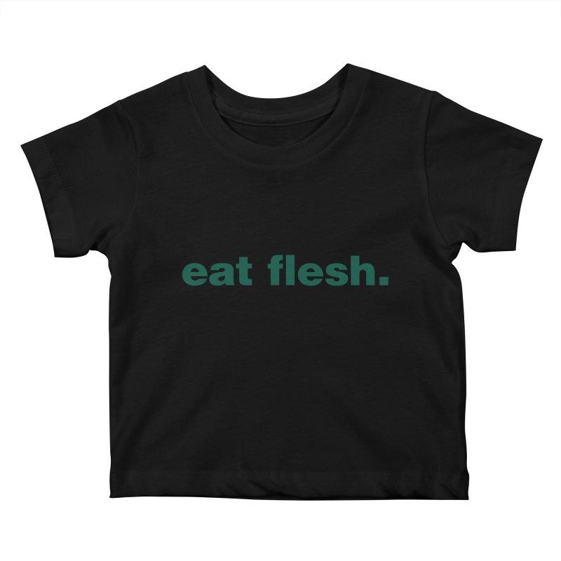 Eat flesh. Kids Baby T-Shirt by Frilli7 - Artist Shop