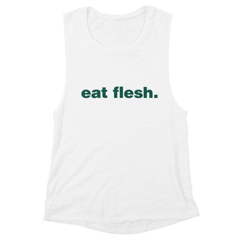 Eat flesh. Women's Tank by Frilli7 - Artist Shop