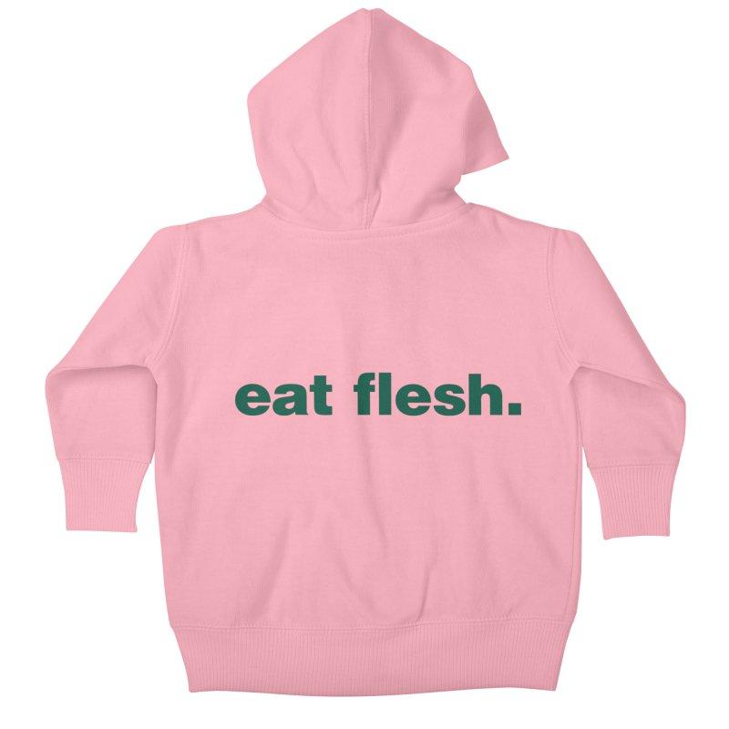 Eat flesh. Kids Baby Zip-Up Hoody by Frilli7 - Artist Shop
