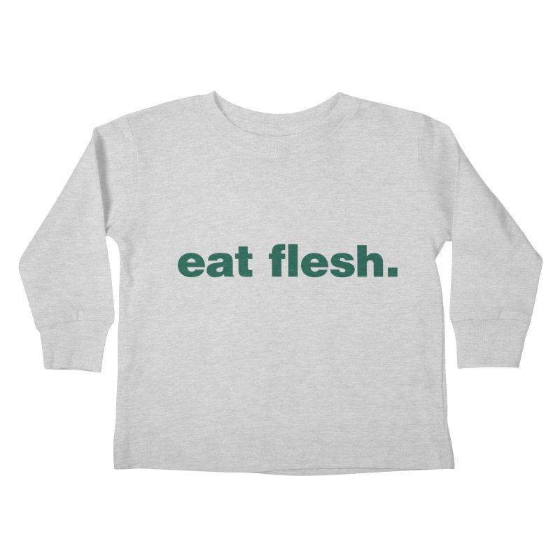 Eat flesh. Kids Toddler Longsleeve T-Shirt by Frilli7 - Artist Shop