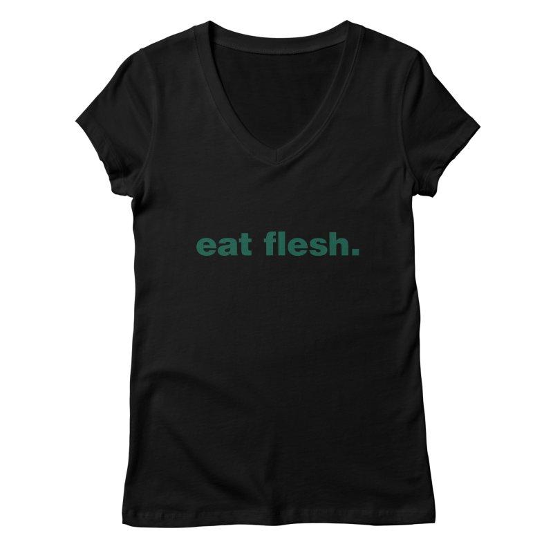 Eat flesh. Women's V-Neck by Frilli7 - Artist Shop