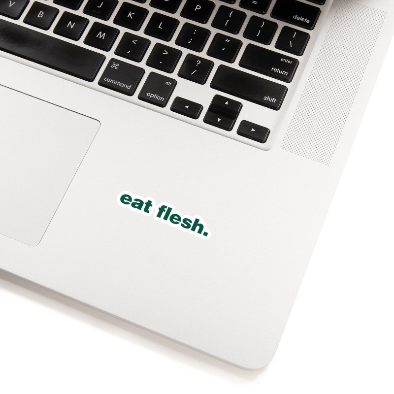 Eat flesh. Accessories Sticker by Frilli7 - Artist Shop