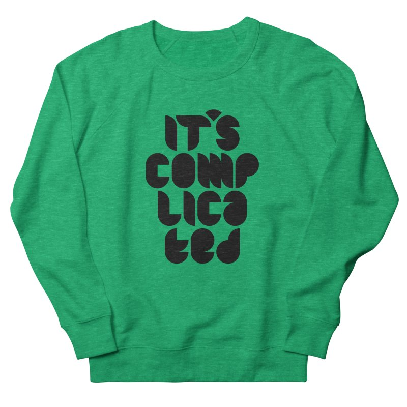 It's complicated Women's Sweatshirt by Frilli7 - Artist Shop