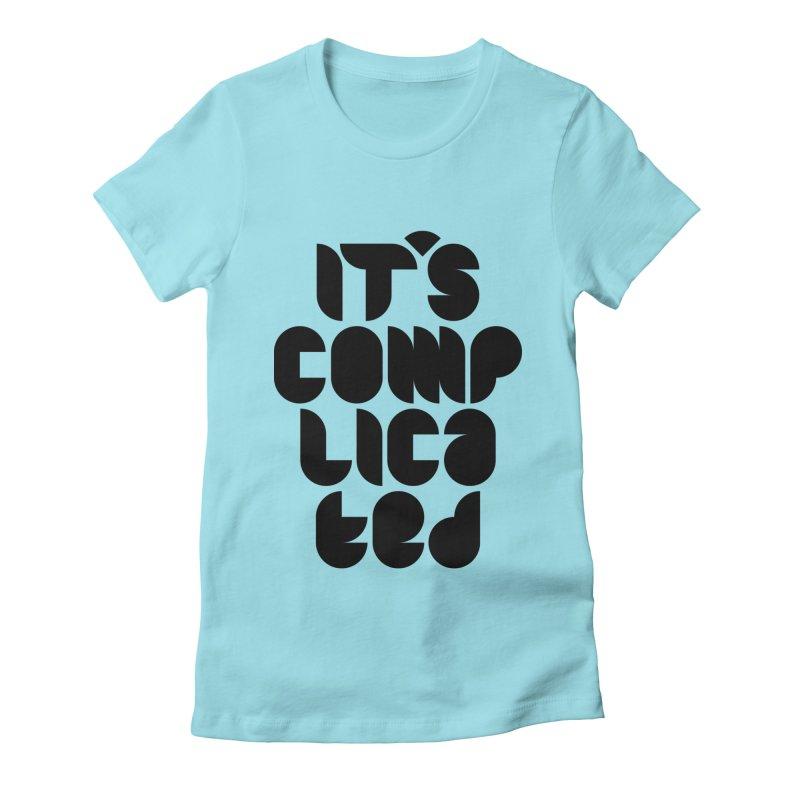 It's complicated Women's T-Shirt by Frilli7 - Artist Shop