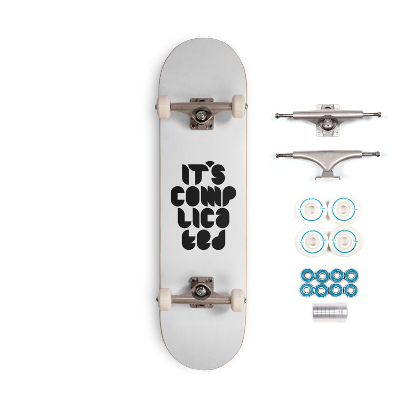 It's complicated Accessories Skateboard by Frilli7 - Artist Shop