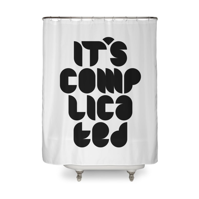 It's complicated Home Shower Curtain by Frilli7 - Artist Shop