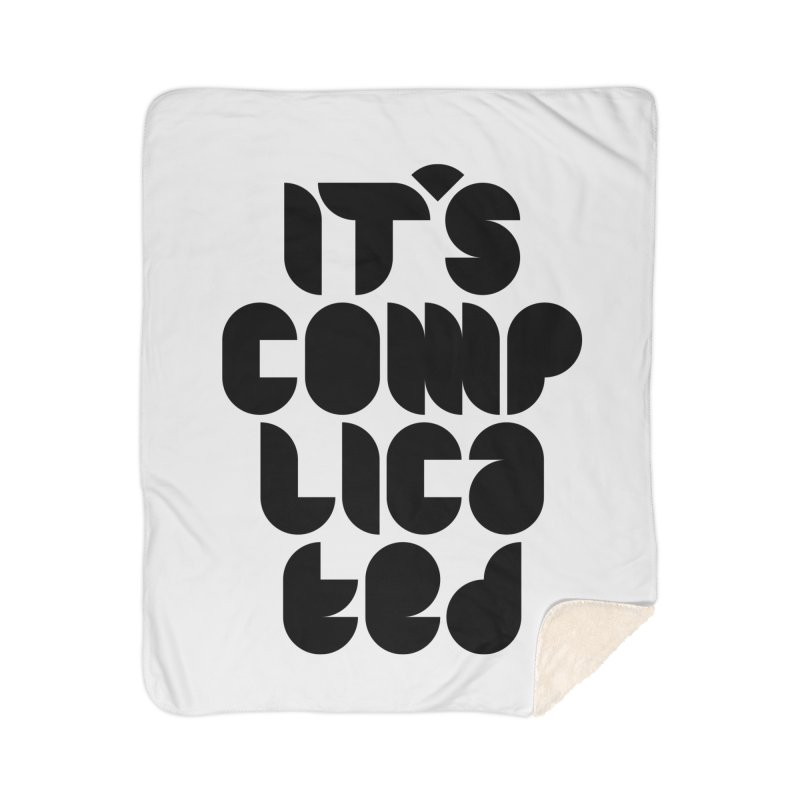 It's complicated Home Blanket by Frilli7 - Artist Shop