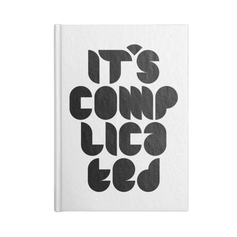 It's complicated Accessories Notebook by Frilli7 - Artist Shop