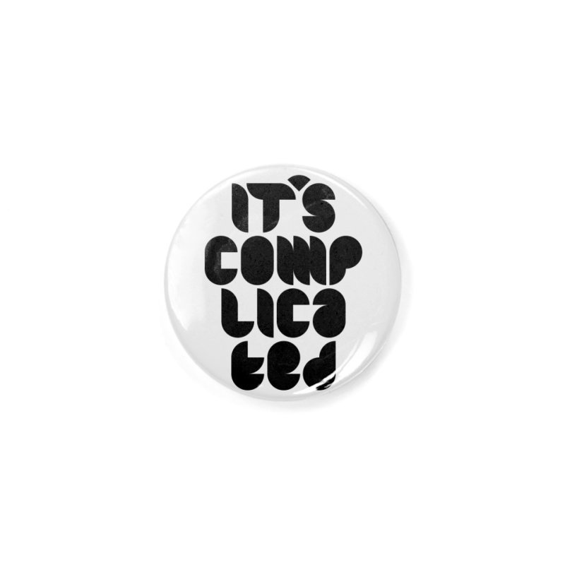 It's complicated Accessories Button by Frilli7 - Artist Shop