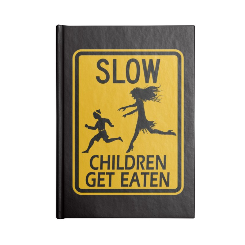 Slow Children Get Eaten Zombie Novelty Sign Original Design horror crosswalk  Accessories Blank Journal Notebook by Fringe Walkers Shirts n Prints