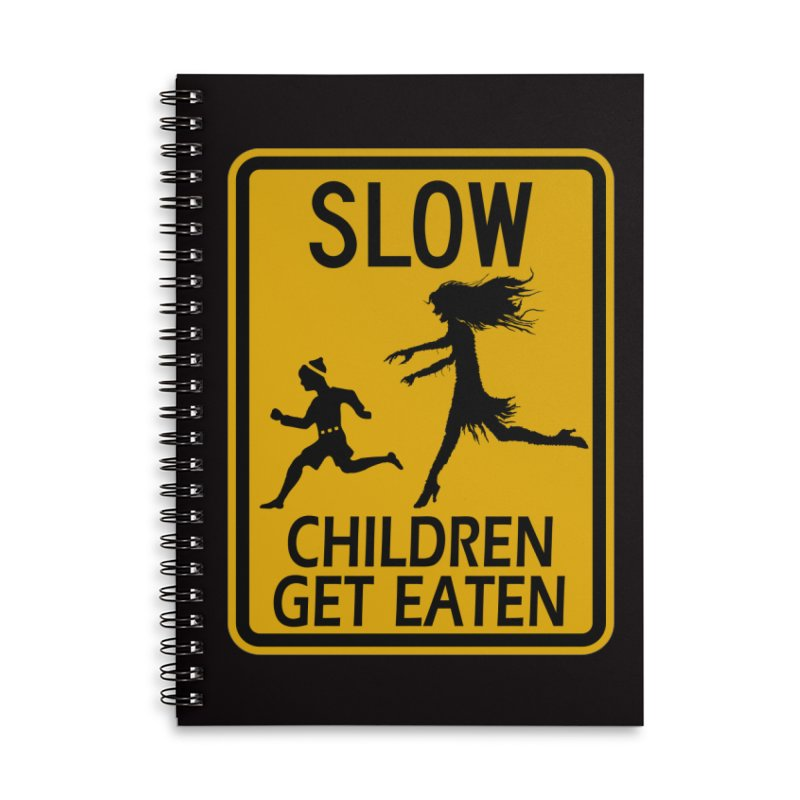 Slow Children Get Eaten Zombie Novelty Sign Original Design horror crosswalk  Accessories Lined Spiral Notebook by Fringe Walkers Shirts n Prints