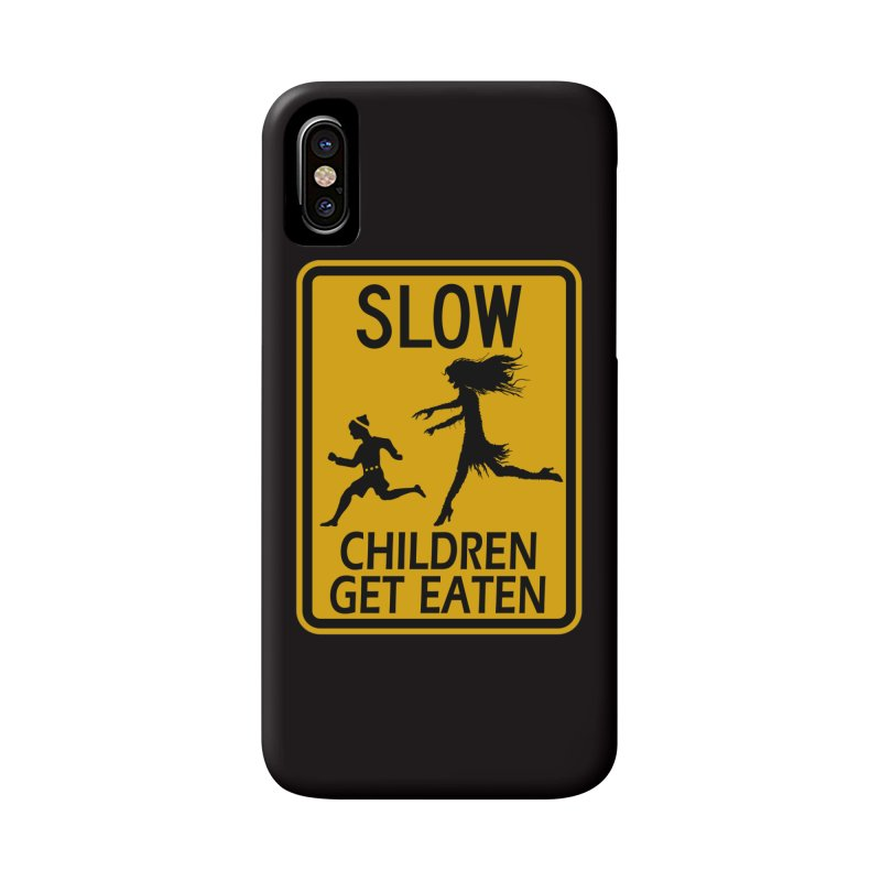 Slow Children Get Eaten Zombie Novelty Sign Original Design horror crosswalk  Accessories Phone Case by Fringe Walkers Shirts n Prints
