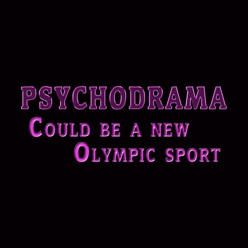Psychodrama could be a new Olympic sport! It's true, have you seen any good Psychodrama lately? Women's Zip-Up Hoody by Fringe Walkers Shirts n Prints
