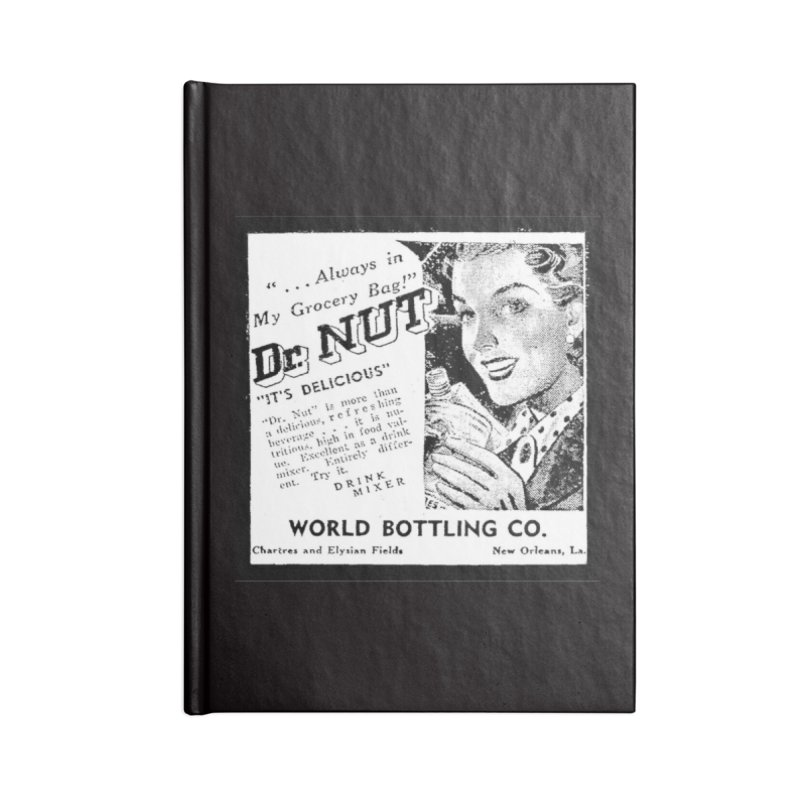 Dr Nut Ad World Bottling Company in New Orleans Accessories Blank Journal Notebook by Fringe Walkers Shirts n Prints