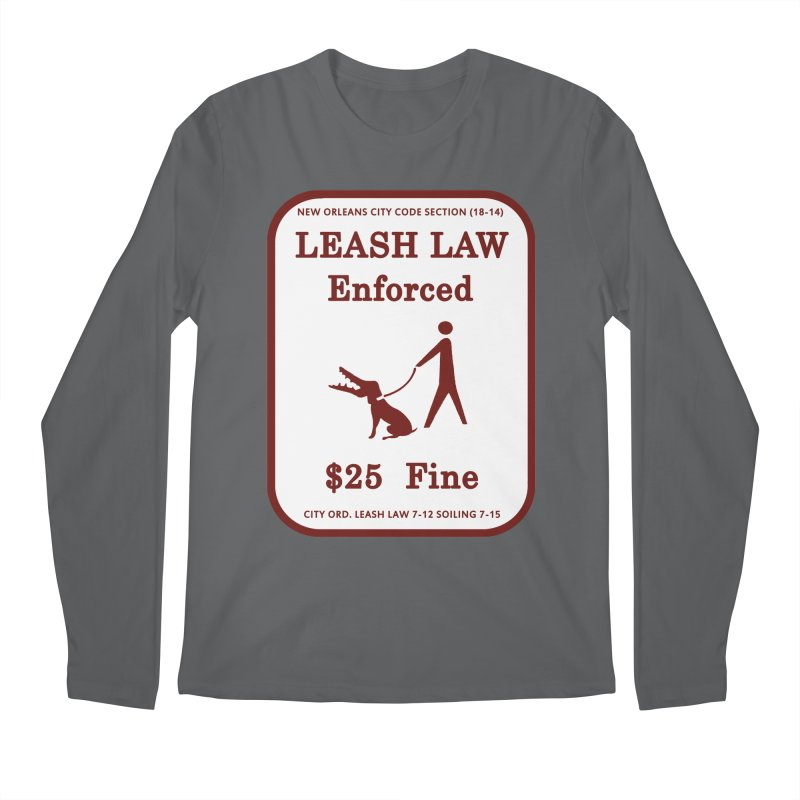 Leash Law Enforced sign graffiti alligator head added to dog. Actual reproduced sign New Orleans Men's Regular Longsleeve T-Shirt by Fringe Walkers Shirts n Prints