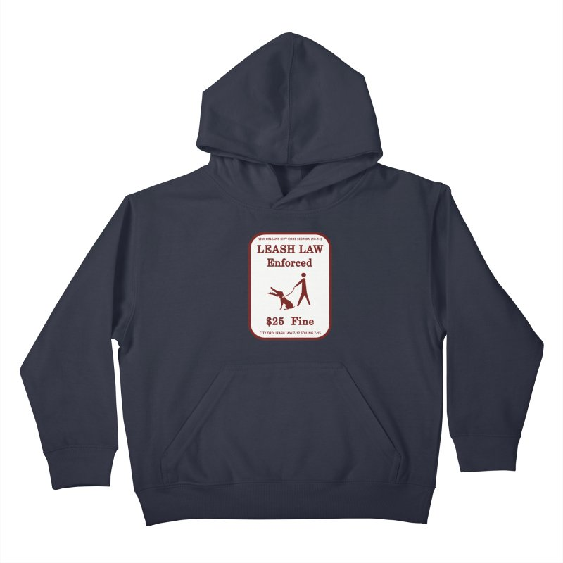 Leash Law Enforced sign graffiti alligator head added to dog. Actual reproduced sign New Orleans Kids Pullover Hoody by Fringe Walkers Shirts n Prints