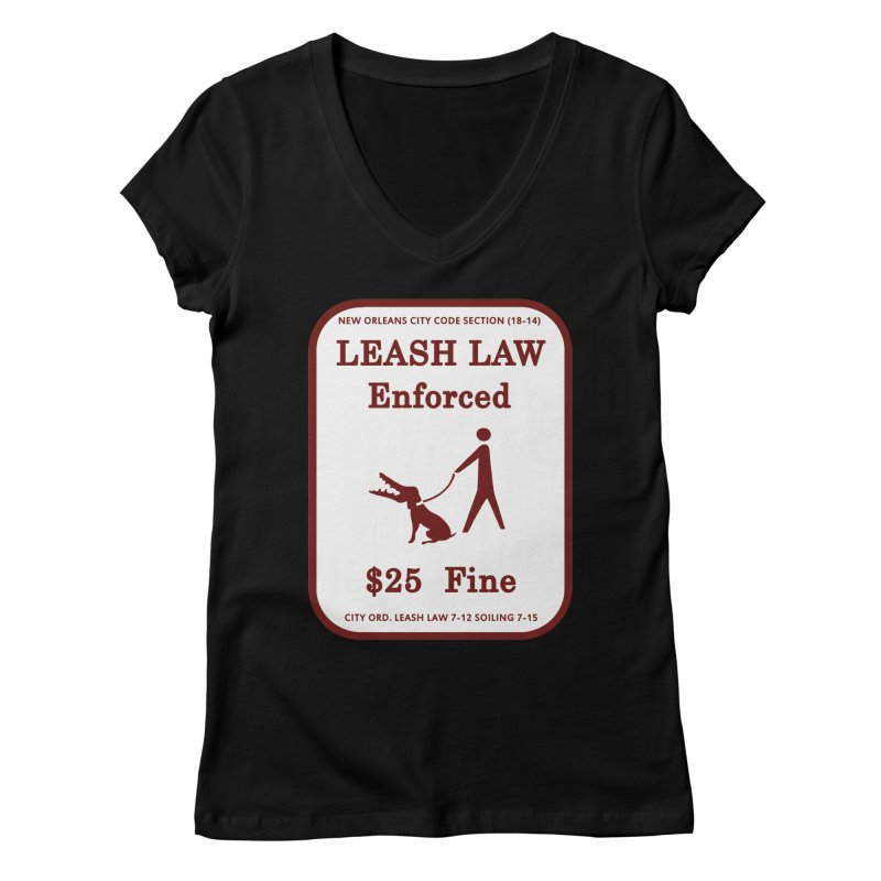 Leash Law Enforced sign graffiti alligator head added to dog. Actual reproduced sign New Orleans Women's V-Neck by Fringe Walkers Shirts n Prints