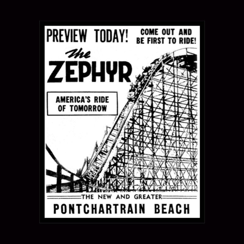 The Zephyr Roller Coaster Pontchartrain Beach New Orleans vintage ad amusement park Milneburg wooden by Fringe Walkers Shirts n Prints