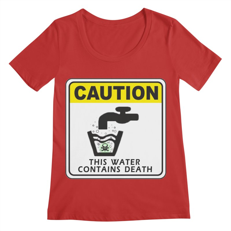 CAUTION This Water Contains Death Honest warning signs toxic fumes skeleton poison symbol Women's Regular Scoop Neck by Fringe Walkers Shirts n Prints