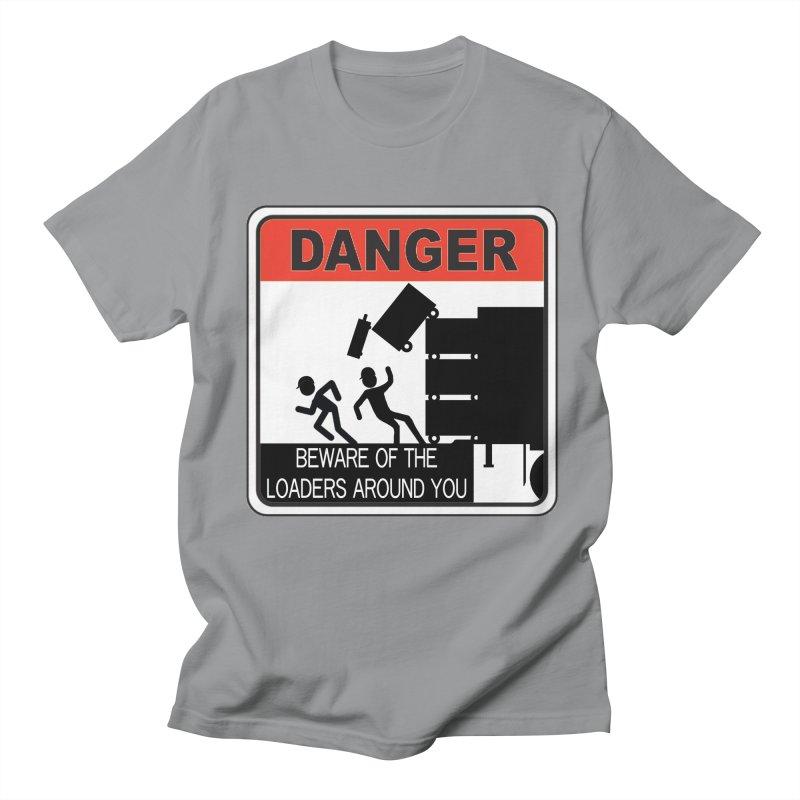 DANGER Beware of the loaders around you Stagehand warning label danger sign road case load out Men's Regular T-Shirt by Fringe Walkers Shirts n Prints