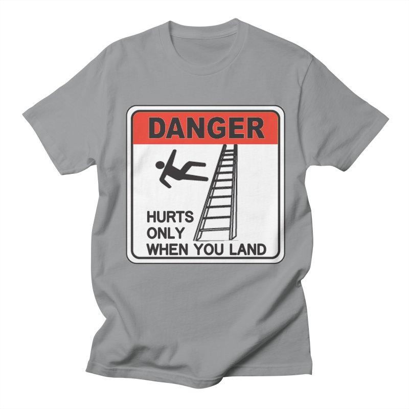 Hurts only when you land Danger sign warning label stagehand ladder construction humor Men's Regular T-Shirt by Fringe Walkers Shirts n Prints