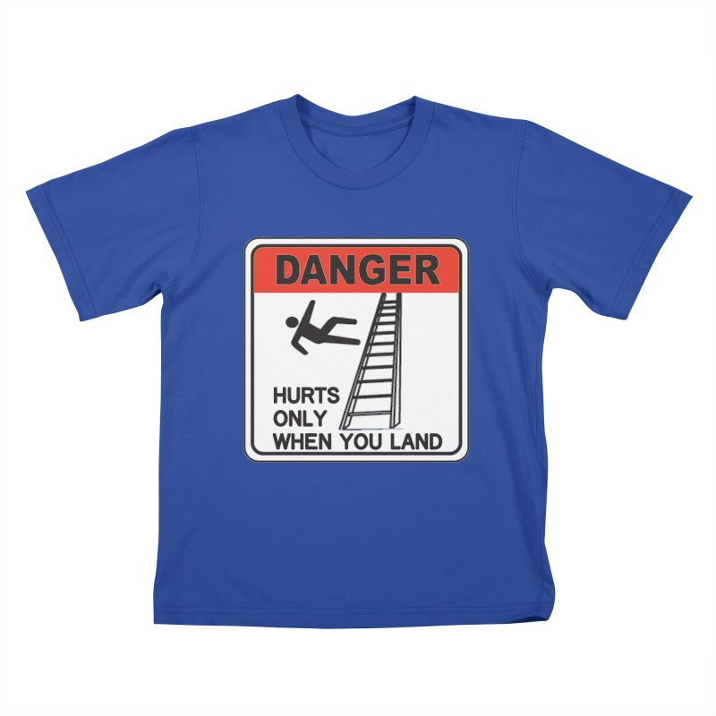 Hurts only when you land Danger sign warning label stagehand ladder construction humor Kids T-Shirt by Fringe Walkers Shirts n Prints