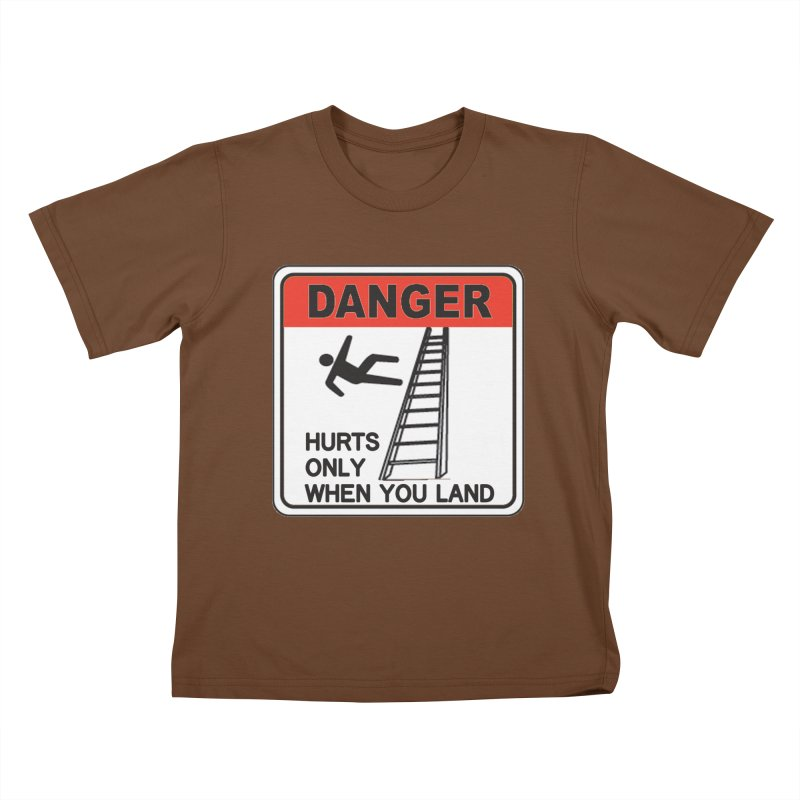Hurts only when you land Danger sign warning label stagehand ladder construction humor Kids T-Shirt by Fringe Walkers Shirts n Prints