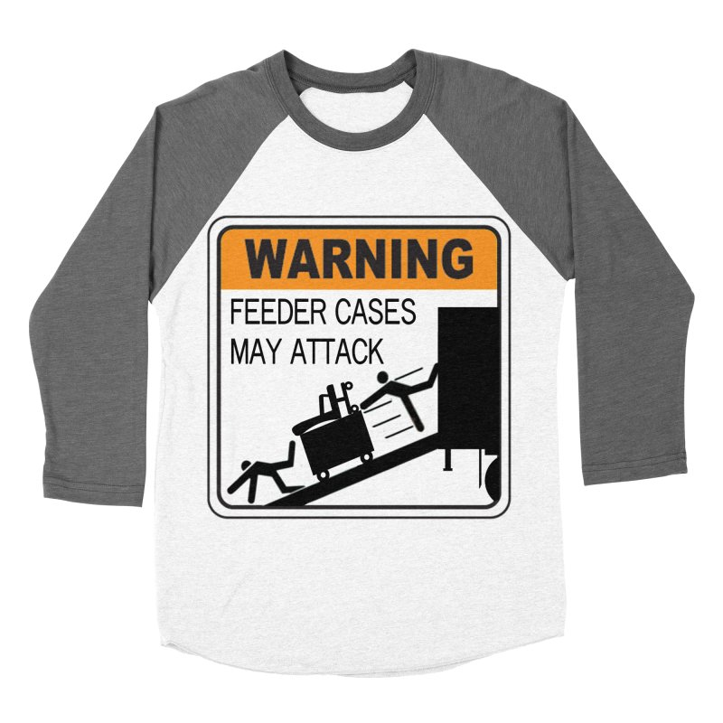 Feeder Cases May Attack Warning Sign Stagehand warning sticker humor T Shirt  Women's Baseball Triblend Longsleeve T-Shirt by Fringe Walkers Shirts n Prints
