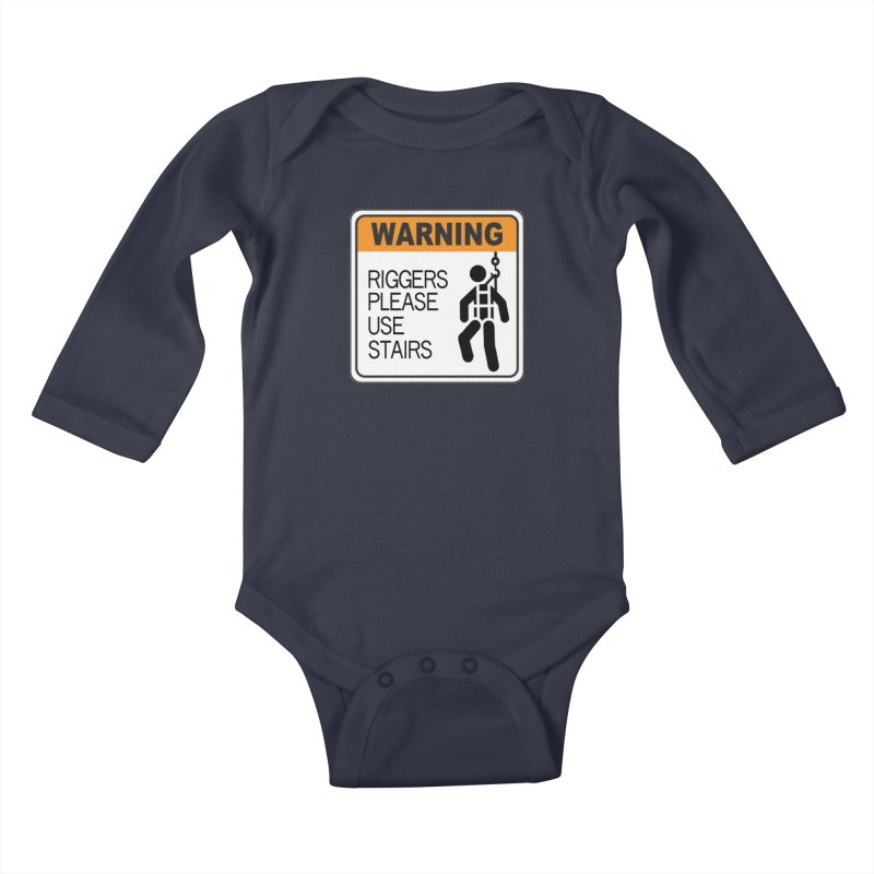 Riggers Please Use Stairs Warning signs staging danger novelty label stagehand high novelty t shirt Kids Baby Longsleeve Bodysuit by Fringe Walkers Shirts n Prints