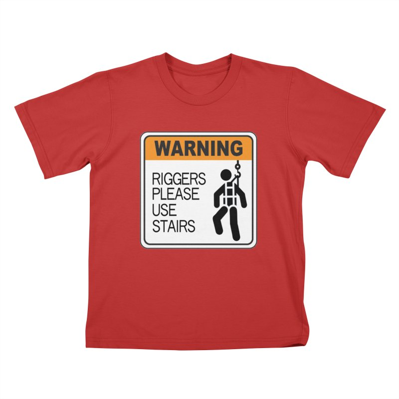 Riggers Please Use Stairs Warning signs staging danger novelty label stagehand high novelty t shirt Kids T-Shirt by Fringe Walkers Shirts n Prints