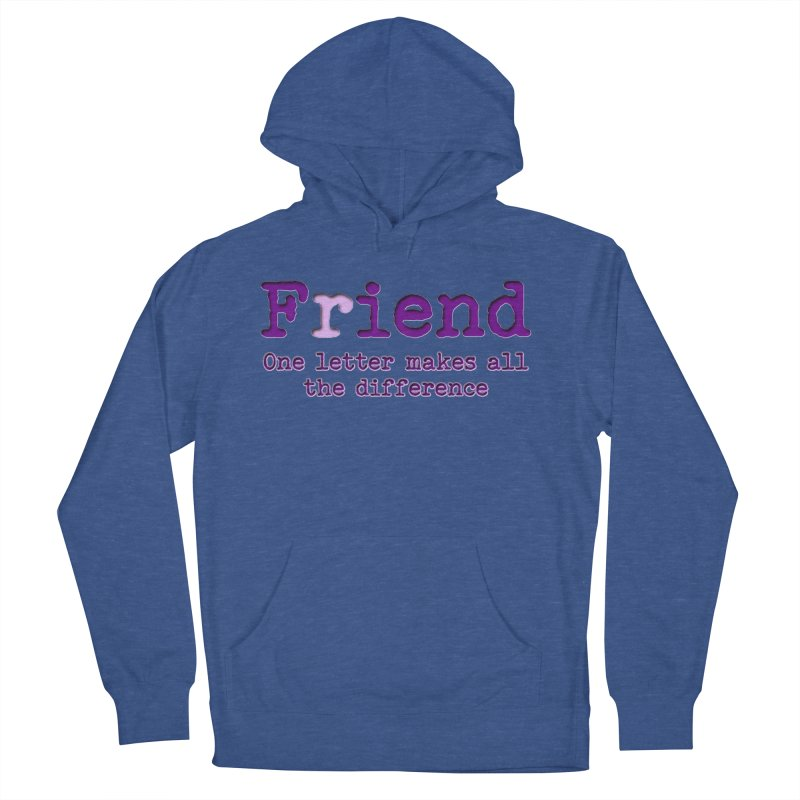Friend to Fiend, one letter makes all the difference Crappy friends design Bad friend Jerk  Women's French Terry Pullover Hoody by Fringe Walkers Shirts n Prints