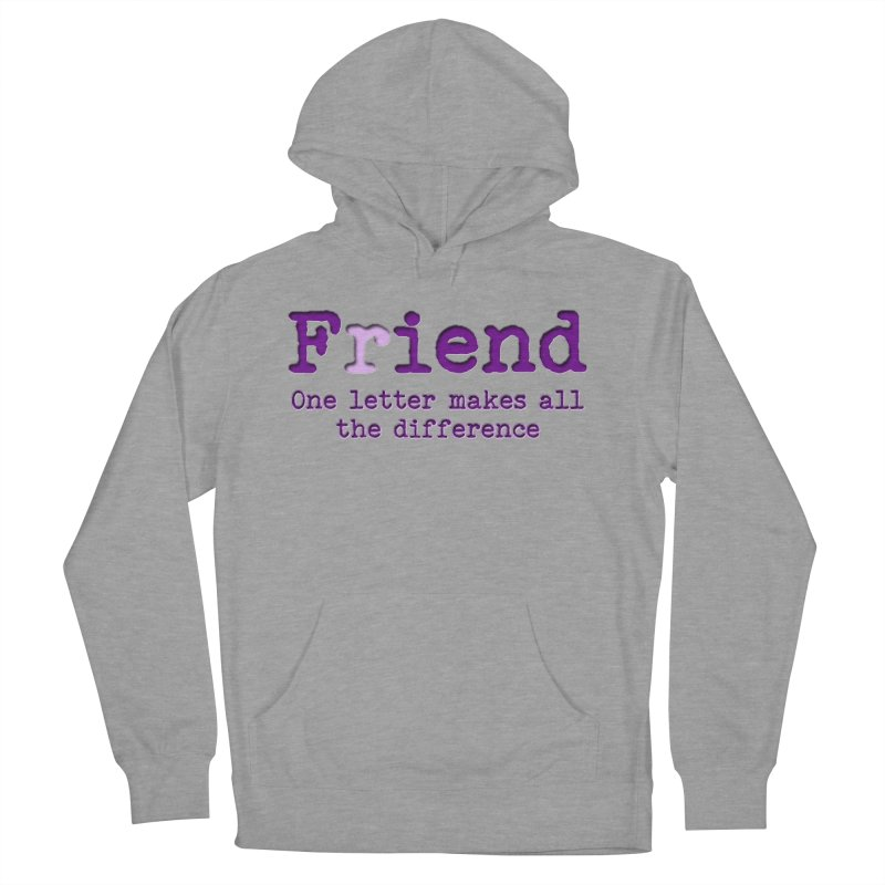 Friend to Fiend, one letter makes all the difference Crappy friends design Bad friend Jerk  Men's French Terry Pullover Hoody by Fringe Walkers Shirts n Prints