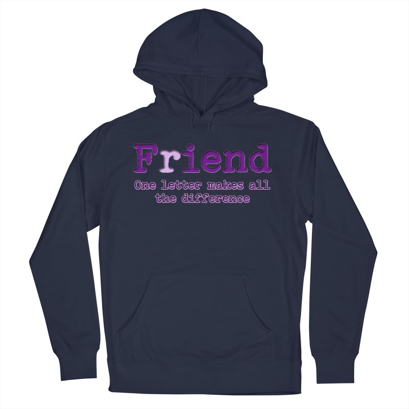 Friend to Fiend, one letter makes all the difference Crappy friends design Bad friend Jerk  Men's Pullover Hoody by Fringe Walkers Shirts n Prints