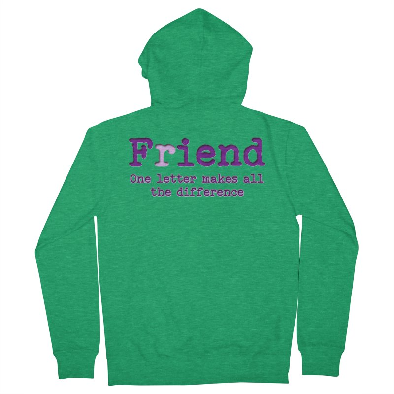 Friend to Fiend, one letter makes all the difference Crappy friends design Bad friend Jerk  Women's Zip-Up Hoody by Fringe Walkers Shirts n Prints