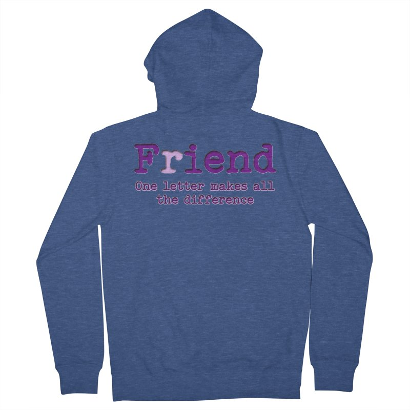 Friend to Fiend, one letter makes all the difference Crappy friends design Bad friend Jerk  Women's French Terry Zip-Up Hoody by Fringe Walkers Shirts n Prints