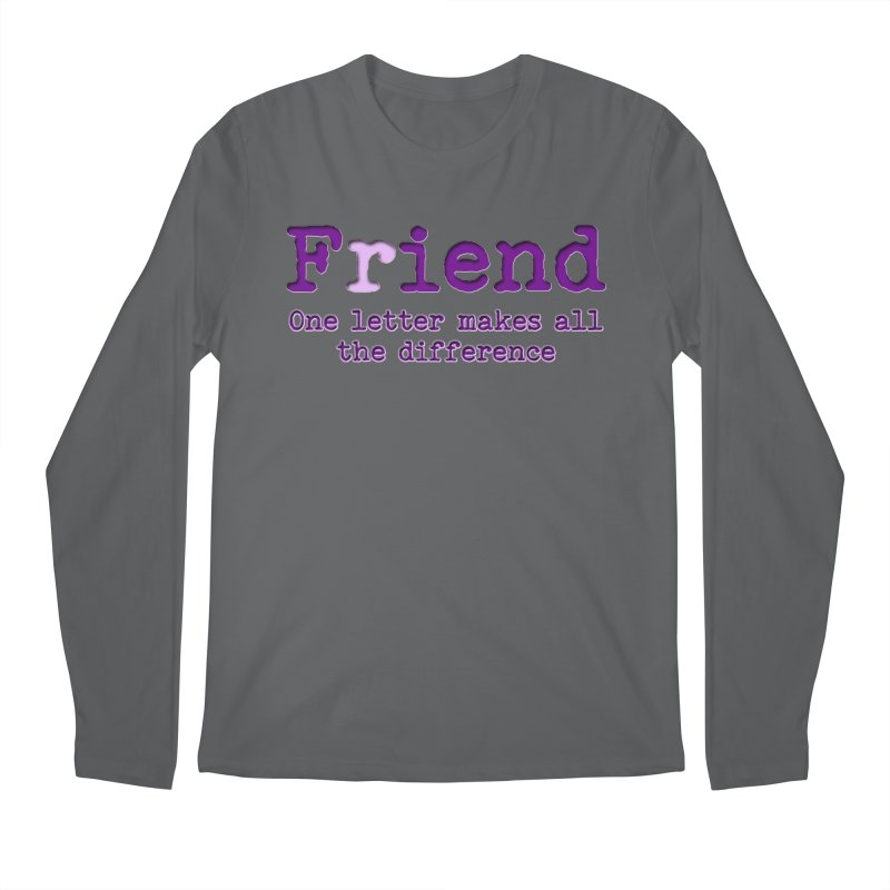 Friend to Fiend, one letter makes all the difference Crappy friends design Bad friend Jerk  Men's Longsleeve T-Shirt by Fringe Walkers Shirts n Prints