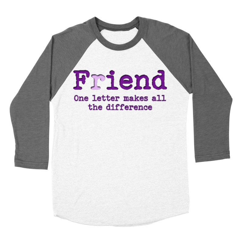 Friend to Fiend, one letter makes all the difference Crappy friends design Bad friend Jerk  Women's Longsleeve T-Shirt by Fringe Walkers Shirts n Prints