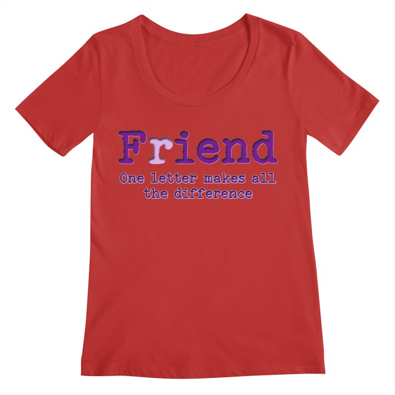 Friend to Fiend, one letter makes all the difference Crappy friends design Bad friend Jerk  Women's Regular Scoop Neck by Fringe Walkers Shirts n Prints